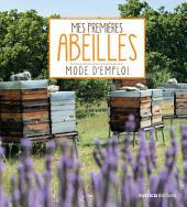 Mes premières abeilles: Mode d'emploi