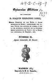 Opusculos médicos del licenciado D. Joaquin Fernandez Lopez: Aguas minerales de Bussot