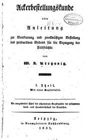 Ackerbestellungskunde: oder, Anleitung gur beurbarung und zweckmässigen bestellung des productiven bodens für die erzeugung der foldfrüchte, Teil 2