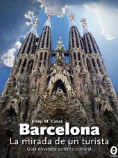 Barcelona, la mirada de un turista