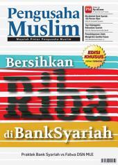 Edisi 03/2012 - Majalah Pengusaha Muslim: Bersihkan Riba di Bank Syariah