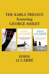 The Karla Trilogy Featuring George Smiley Book PDF