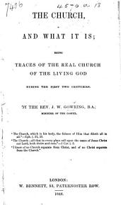 The Church and what it Is  Being Traces of the Real Church of the Living God During the First Two Centuries PDF