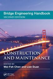 Bridge Engineering Handbook, Second Edition: Construction and Maintenance, Edition 2