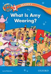 What Is Amy Wearing? (Let's Go 3rd ed. Level 3 Reader 4)