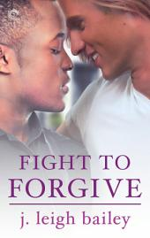 Fight to Forgive