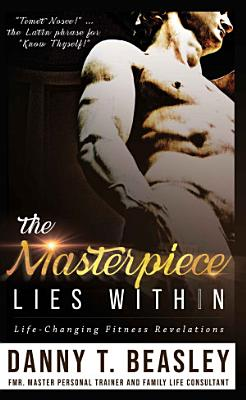 The Masterpiece Lies Within