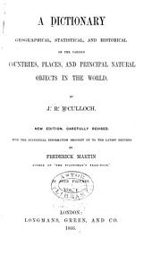 A Dictionary, Geographical, Statistical, and Historical: Of the Various Countries, Places, and Principal Natural Objects in the World, Volume 1
