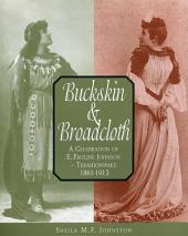 Buckskin and Broadcloth: A Celebration of E. Pauline Johnson — Tekahionwake, 1861-1913