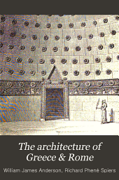 The architecture of Greece & Rome: a sketch of its historic development