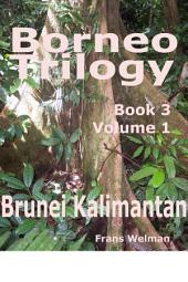 Borneo Trilogy Brunei: Vol 1: Volume 1