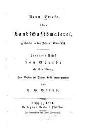 Neun Briefe über Landschaftsmalerei: geschrieben in den Jahren 1815 - 1824. Zuvor ein Brief von Goethe als Einleitung