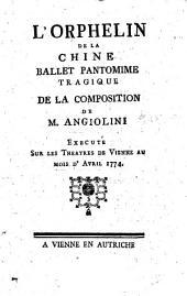 L'Orphelin de la Chine ballet pantomine tragique de la composition