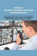 Effective Security Officers & Bouncers Training Manual
