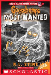 The Haunter (Goosebumps Most Wanted: Special Edition #4)