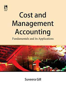 Cost and Management Accounting  Fundamentals and its Applications PDF