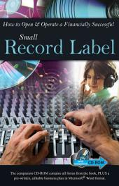How to Open & Operate a Financially Successful Independent Record Label: With Companion CD-ROM