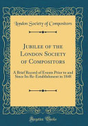 Jubilee of the London Society of Compositors
