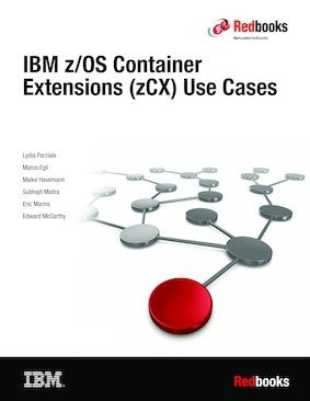 IBM z/OS Container Extensions (zCX) Use Cases