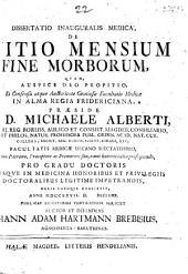 Diss. inaug. med. de initio mensium fine morborum