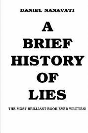 A Brief History Of Lies