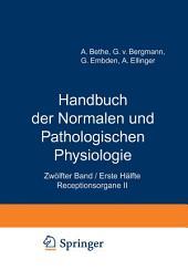 Handbuch der Normalen und Pathologischen Physiologie: Zwölfter Band / Erste Hälfte- Receptionsorgane II