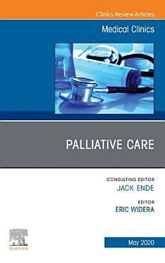 Palliative Care  An Issue of Medical Clinics of North America  E Book PDF