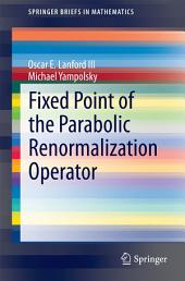 Fixed Point of the Parabolic Renormalization Operator