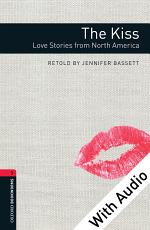 The Kiss: Love Stories from North America - With Audio Level 3 Oxford Bookworms Library