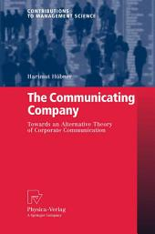 The Communicating Company: Towards an Alternative Theory of Corporate Communication