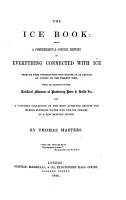 The Ice Book  Being a Compendious     History of Everything Connected with Ice      with an Account of the Artificial Manner of Producing Pure and Solid Ice  and a Valuable Collection of     Recipes for     Water ices and Ice creams  Etc PDF