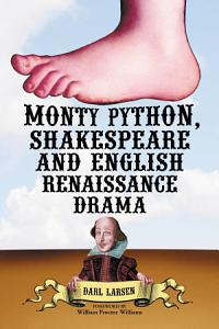Monty Python  Shakespeare and English Renaissance Drama PDF