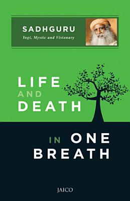 Life and Death in One Breath
