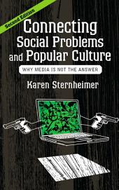 Connecting Social Problems and Popular Culture: Why Media is Not the Answer, Edition 2
