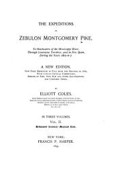 The Expeditions of Zebulon Montgomery Pike: To Headwaters of the Mississippi River, Through Louisiana Territory, and in New Spain, During the Years 1805-6-7, Volume 2