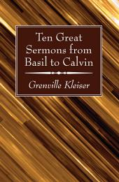 Ten Great Sermons from Basil to Calvin