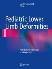 Pediatric Lower Limb Deformities: Principles and Techniques of Management