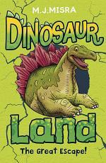 Dinosaur Land: The Great Escape!