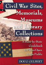 Civil War Sites, Memorials, Museums and Library Collections