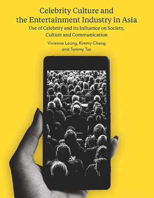 Celebrity Culture and the Entertainment Industry in Asia