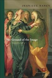 The Ground Of The Image Book PDF