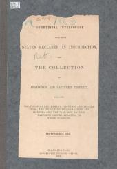 Commercial Intercourse With, and In, States Declared in Insurrection: And the Collection of Abandoned and Captured Property, Embracing the Treasury Department Circulars and Regulations, the Executive Proclamations and License, and the War and Navy Department Orders Relating to Those Subjects