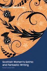 Scottish Women S Gothic And Fantastic Writing Book PDF