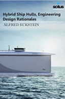 Hybrid Ship Hulls, Engineering Design Rationales