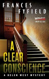 A Clear Conscience: A Helen West Mystery