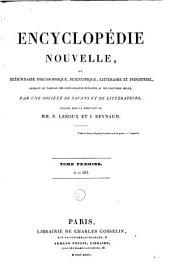 Encyclopédie nouvelle ou dictionnaire philosophique, scientifique, littéraire et industriel offrant le tableau des connaissances humaines au dix-neuvième siècle