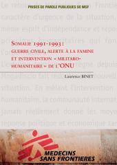 """Somalie 1991-1993: guerre civile, alerte à la famine et intervention """"militaro-humanitaire"""" de l'ONU"""