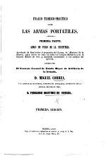 Ensayo teorico-practico sobre las armas portatiles. Primera parte. Armas de fuego de la infanteria, etc