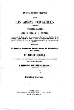 Ensayo teorico practico sobre las armas portatiles  Primera parte  Armas de fuego de la infanteria  etc PDF