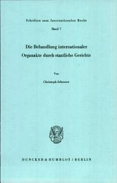 Die Behandlung internationaler Organakte durch staatliche Gerichte